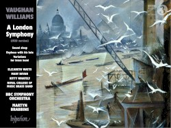 A London Symphony by Vaughan Williams ;   Elizabeth Watts ,   Mary Bevan ,   Kitty Whately ,   Royal College of Music Brass Band ,   BBC Symphony Orchestra ,   Martyn Brabbins