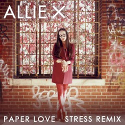 Paper Love (Stress remix) by Allie X