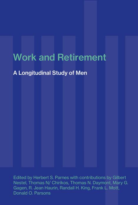 Work and retirement by edited by Herbert S. Parnes ; with contributions by Gilbert Nestel ... [et al.].